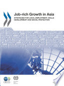 Local Economic and Employment Development  LEED  Job rich Growth in Asia Strategies for Local Employment  Skills Development and Social Protection
