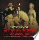 Power Couple   George and Martha Washington   Historical Biographies Grade 4   Children s Biographies