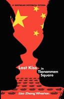 Last Kiss In Tiananmen Square Book PDF