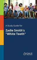 A Study Guide for Zadie Smith s  White Teeth