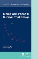Single Arm Phase II Survival Trial Design