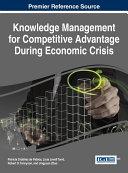 Knowledge Management for Competitive Advantage During Economic Crisis