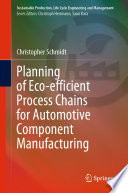 Planning of Eco efficient Process Chains for Automotive Component Manufacturing
