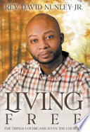 Living Free  The things I overcame  even the church