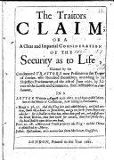 The Traitors Claim; Or a a [sic] Clear and Impartial Consideration of the Security as to Life, Claimed by the Condemned Traitors Now Prisoners in the Tower of London ... in a Letter ... to a Honourable Member of the House of Commons, Etc. [Signed: Philopater Philoroy.]