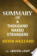 Summary of a Thousand Naked Strangers  : By Kevin Hazzard - Includes Analysis on a Thousand Naked Strangers