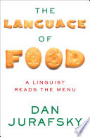The Language of Food  A Linguist Reads the Menu