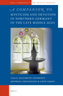A Companion to Mysticism and Devotion in Northern Germany in the Late Middle Ages