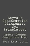 Leyva s Construction Dictionary for Translators