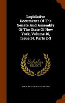 Legislative Documents of the Senate and Assembly of the State of New York  Volume 10  Issue 14  Parts 2 3