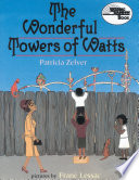 The Wonderful Towers of Watts