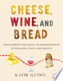 Cheese  Wine  and Bread