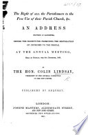 The Right Of All The Parishioners To The Free Use Of Their Parish Church An Address Delivered At Manchester Before The Society For Promoting The Restoration Of Churches To The People 6th December 1858