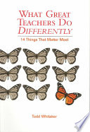 """""""What Great Teachers Do Differently: Fourteen Things that Matter Most"""" by Todd Whitaker"""