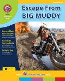 Escape From Big Muddy  Novel Study