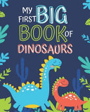 My First Big Book of Dinosaurs Book