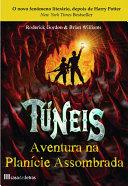 Túneis - Aventura na Planície Assombrada - Livro 2