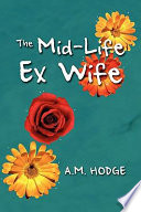 The Mid Life Ex Wife