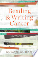 Reading and Writing Cancer  How Words Heal