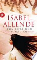 Von Liebe und Schatten  : Roman