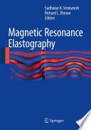 Magnetic Resonance Elastography