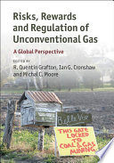 Risks  Rewards and Regulation of Unconventional Gas