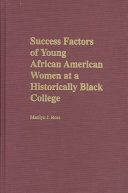 Success Factors of Young African American Women at a Historically Black College