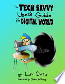 The Tech Savvy User's Guide to the Digital World