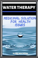 Water Therapy   Medicinal Solution For Health Issues