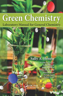 Green Chemistry Laboratory Manual for General Chemistry Book