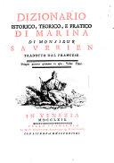 Dizionario istorico, teorico, e pratico di marina di monsieur Saverien tradotto dal francese