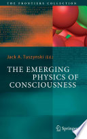 The Emerging Physics Of Consciousness