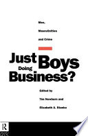 Just Boys Doing Business?, Men, Masculinities and Crime by Tim Newburn,Elizabeth A. Stanko PDF