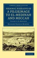 Personal Narrative of a Pilgrimage to El Medinah and Meccah