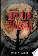 Held In Slumber