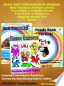 Box Set Children S Books Sea Turtles Picture Book For Kids Panda Book For Kids Unicorn Humor Book For Kids Book PDF
