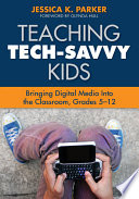 Teaching Tech-Savvy Kids