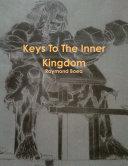 Keys To The Inner Kingdom