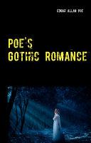 Poe's Gothic Romance - 3 Tales of Love and Sacrifice: Morella - Ligeia - Eleonora