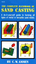 The Complete Handbook of Sand Casting Book