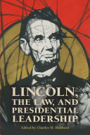 Lincoln  the Law  and Presidential Leadership