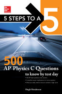 McGraw-Hill Education 5 Steps to a 5: 500 AP Physics C Questions to Know by Test Day