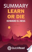 Learn or Die by Edward D  Hess  Summary