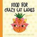 Food for Crazy Cat Ladies Book PDF