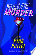 Blue Murder at the Pink Parrot
