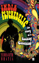 India Psychedelic: The Story of Rocking Generation