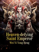 Heaven-defying Saint Emperor Pdf/ePub eBook