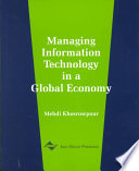 """""""Managing Information Technology in a Global Economy"""" by Information Resources Management Association. International Conference, Mehdi Khosrowpour"""