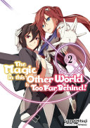 The Magic in this Other World is Too Far Behind  Volume 2