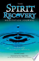 The Spirit Recovery Meditation Journal  : Meditations for Reclaiming Your Authenticity